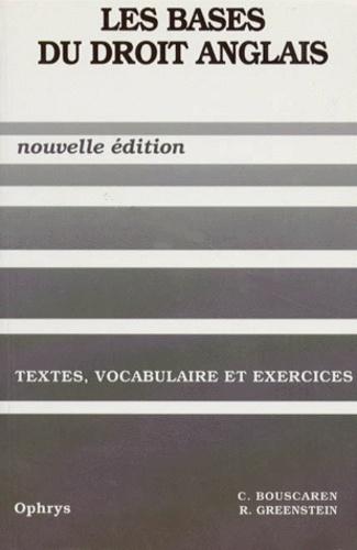 Rosalind Greenstein et Christian Bouscaren - Les bases du droit anglais - Textes, vocabulaire et exercices.