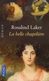 Rosalind Laker - La belle chapelière.
