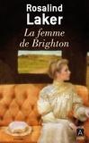 Rosalind Laker - La femme de Brighton.