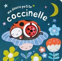 Rosalind Maroney et Claire Allouch - Ma douce petite coccinelle.