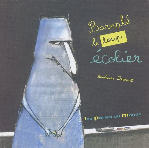 Rosalinde Bonnet - Barnabé le loup écolier.