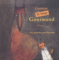 Rosalinde Bonnet - Gontran le loup gourmand.