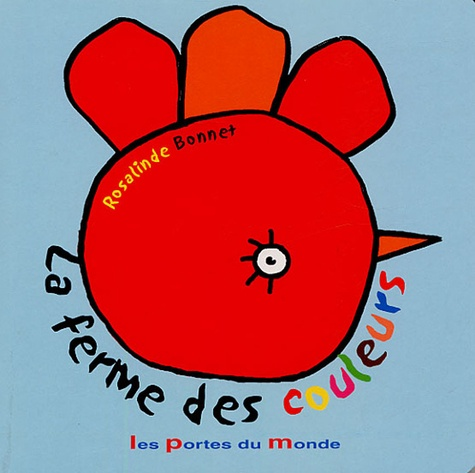 Rosalinde Bonnet - La ferme des couleurs.