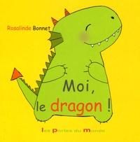Rosalinde Bonnet - Moi, le dragon !.