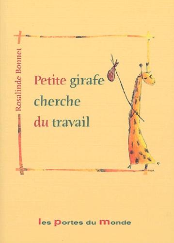 Rosalinde Bonnet - Petite girafe cherche du travail.