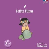 Rosalinde Bonnet et Marie Aubinais - Petite plume.