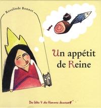 Rosalinde Bonnet - Un appétit de Reine.