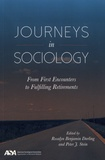 Rosalyn Benjamin Darling et Peter J. Stein - Journeys in Sociology - From First Encounters to Fulfilling Retirements.