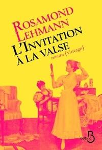 Rosamond Lehmann - L'invitation à la valse.