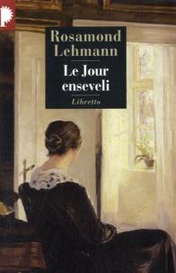 Rosamond Lehmann - Le jour enseveli.