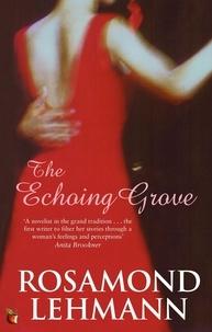 Rosamond Lehmann - The Echoing Grove.