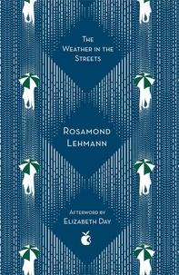 Rosamond Lehmann et Elizabeth Day - The Weather In The Streets.
