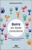 Rosamund Dean - Boire en toute conscience - Diminuez votre consommation - Changez votre vie.