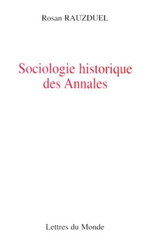 """Rosan Rauzduel - Sociologie historique des """"Annales""""."""