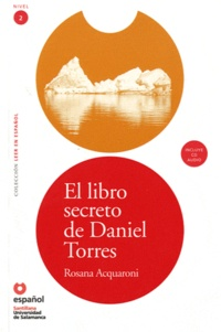 Rosana Acquaroni - El libro secreto de Daniel Torres - Nivel 2. 1 CD audio