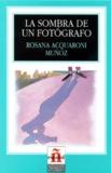 Rosana Acquaroni - LA SOMBRA DE UN FOTOGRAFO.