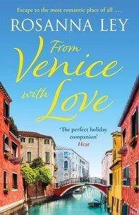 Ebook pdf à télécharger gratuitement From Venice with Love  - The enchanting holiday read par Rosanna Ley CHM FB2 iBook