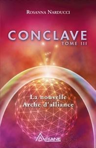 Rosanna Narducci et Carl Lemyre - Conclave  : Conclave, tome III - La nouvelle Arche d'alliance.
