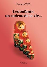 Rosanna Teti - Les enfants, un cadeau de la vie....
