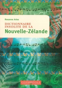 Rosanne Aries - Dictionnaire insolite de la Nouvelle-Zélande.