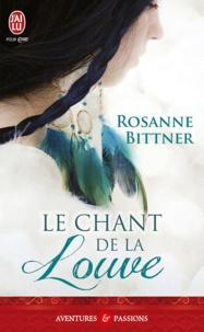 Rosanne Bittner - Le chant de la louve.