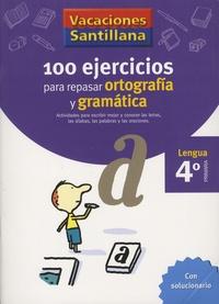 100 ejercicios para repasar ortografia y gramatica lengua 4° primaria - Con solucionario.pdf