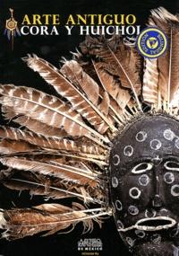 Margarita de Orellana - Artes de Mexico N° 85/2007 : Arte antiguo Cora y Huichol.
