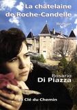 Rosario Di Piazza - La châtelaine de Roche-Candelle.