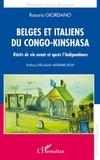 Rosario Giordano - Belges et Italiens du Congo-Kinshasa - Récits de vie avant et après l'Indépendance.
