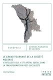 """Rosca Dorina - Le grand tournant de la societe moldave """"intellectuels"""" et capital social dans la transformation pos."""