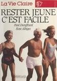 Rose Albiges et Paul Duraffourd - Rester jeune, c'est facile.