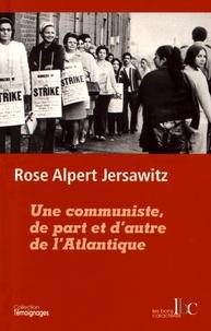 Rose Alpert Jersawitz - Une communiste, de part et d'autre de l'Atlantique.