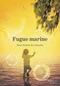 Livres à télécharger sur ordinateur portable Fugue marine 9791020318831  par Rose-Andrée de Laburthe in French
