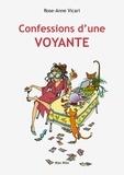Rose-Anne Vicari - Confessions d'une voyante.