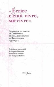 Rose Ausländer et Klara Blum - Ecrire c'était vivre, survivre - Chronique du ghetto de Czernowitz et le déportation en Transnistrie 1941-1944.