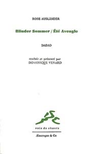 Rose Ausländer et  Dadao - Eté Aveugle.