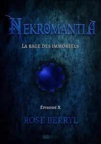 Rose Berryl - Nekromantia [Saison 1 - Épisode 10] - La rage des Immortels.