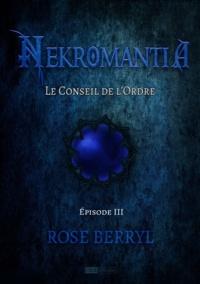 Rose Berryl - Nekromantia [Saison 1 - Épisode 3] - Le Conseil de l'Ordre.