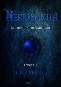 Rose Berryl - Nekromantia [Saison 1 - Épisode 9] - Les Dragons de Yarpenar.