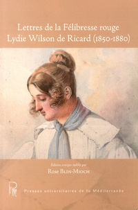 Rose Blin-Mioch - Lettres de la Félibresse rouge Lydie Wilson de Ricard (1850-1880).