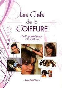 Rose Buscemi - Les Clefs de la Coiffure - De l'apprentissage à la maitrise.