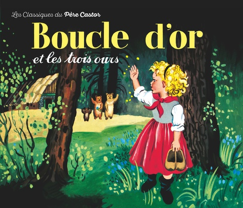 Rose Celli et Gerda Muller - BOUCLE D'OR ET LES TROIS OURS.