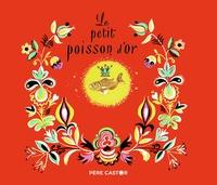 Rose Celli et Pierre Belvès - Le petit poisson d'or.