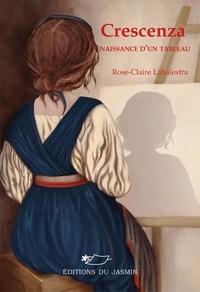 Rose-Claire Labalestra - Crescenza - Naissance d'un tableau.
