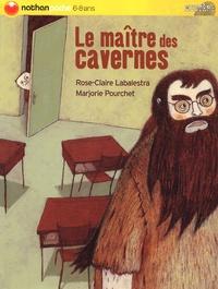 Rose-Claire Labalestra - Le maître des cavernes.
