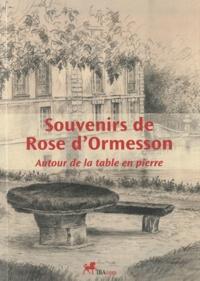 Rose d' Ormesson - Souvenirs de Rose d'Ormesson - Autour de la table en pierre.