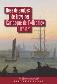 """Rose de Saulces de Freycinet - Campagne de l'""""Uranie"""" (1817-1820) - Journal."""