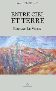 Rose Delgrange - Entre ciel et terre - Bocage Le Vieux.
