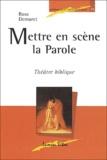 Rose Demaret - Mettre en scène la Parole - Théâtre biblique.