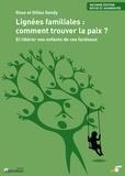 Rose Gandy et Gilles Gandy - Lignées familiales : comment trouver la paix ? - Et libérer nos enfants de ces fardeaux.